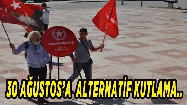 CHP,VATAN PARTİSİ,ADD VE TÜRK KADINLAR BİRLİĞİNDEN 30 AĞUSTOS'A ALTERNATİF KUTLAMA..