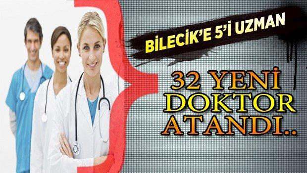 BİLECİK'E 5'İ UZMAN OLMAK ÜZERE TOPLAM 32 TABİP ATAMASI YAPILDI..