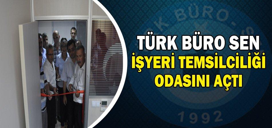 TÜRK BÜRO SEN İŞYERİ TEMSİLCİLİĞİ ODASINI AÇTI..