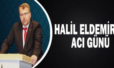 Halil Eldemir'in acı günü!