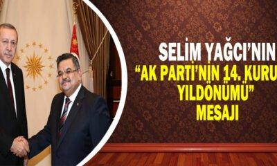 """SELİM YAĞCI'NIN """"AK PARTİ'NİN 14. KURULUŞ YILDÖNÜMÜ"""" MESAJI"""