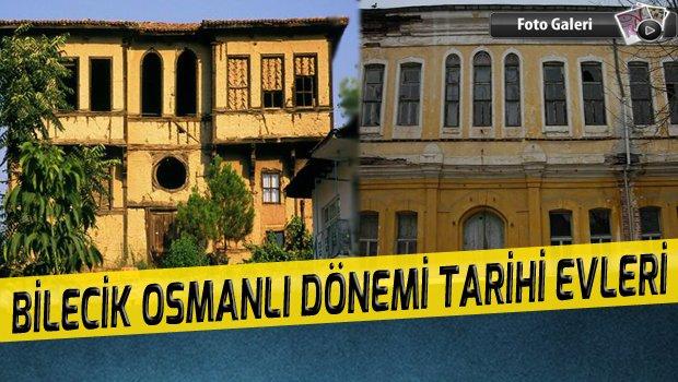 Bilecik Osmanlı Dönemi Tarihi Evleri [Fotoğraf Galerisi]