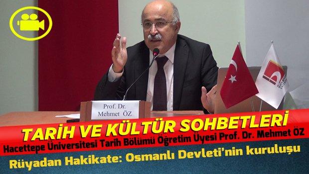 Rüyadan Hakikate: Osmanlı devleti'nin kuruluşu [Tarih Kültür Sohbetleri]