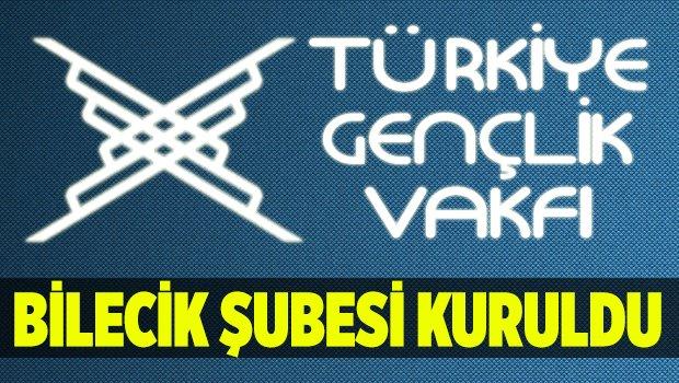 Türkiye Gençlik Vakfı-Bilecik İl Temsilciliği Kuruldu