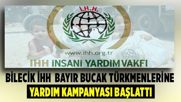Bilecik İHH Bayır Bucak Türkmenlerine yardım kampanyası Başlattı