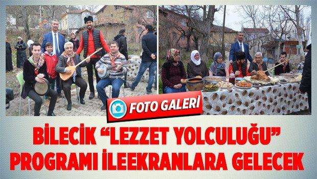 LEZZET YOLCULUĞU BİLECİK'TE