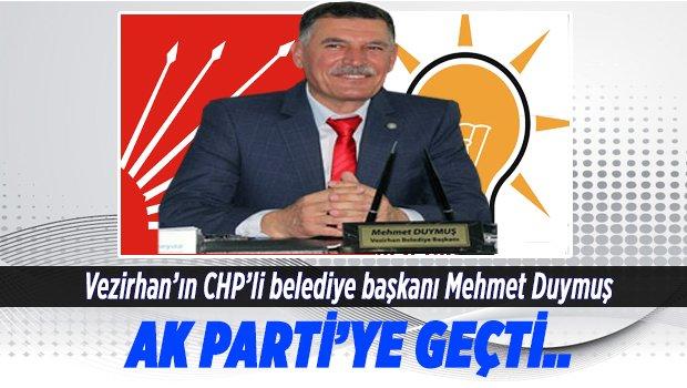 Vezirhan'ın CHP'li Belediye Başkanı Mehmet Duymuş AK Parti'ye geçti