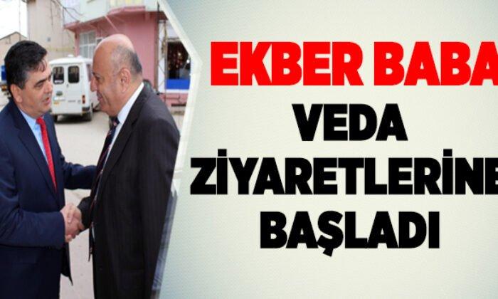 EKBER BABA, VEDA ZİYARETLERİNE BAŞLADI