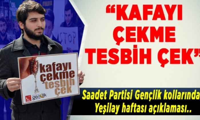 """""""KAFAYI ÇEKME TESBİH ÇEK"""""""