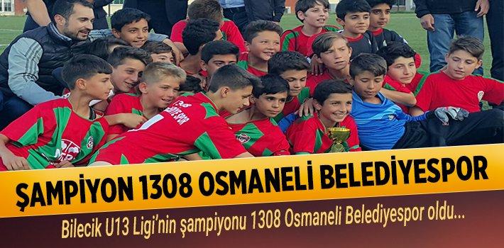 ŞAMPİYON 1308 OSMANELİ BELEDİYESPOR