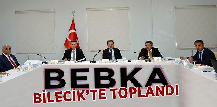 BEBKA BİLECİK'TE TOPLANDI