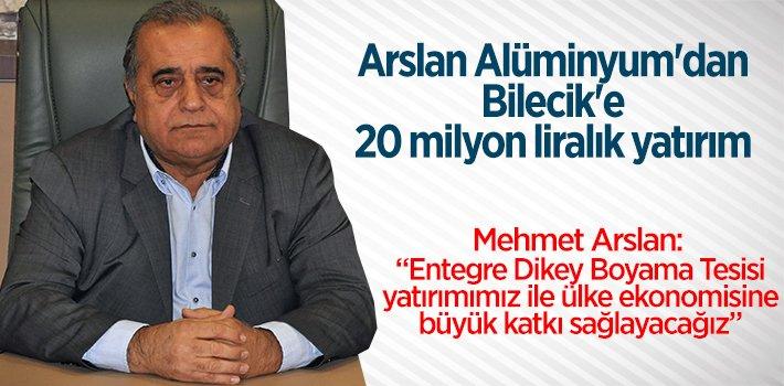 Arslan Alüminyum'dan Bilecik'e 20 milyon liralık yatırım