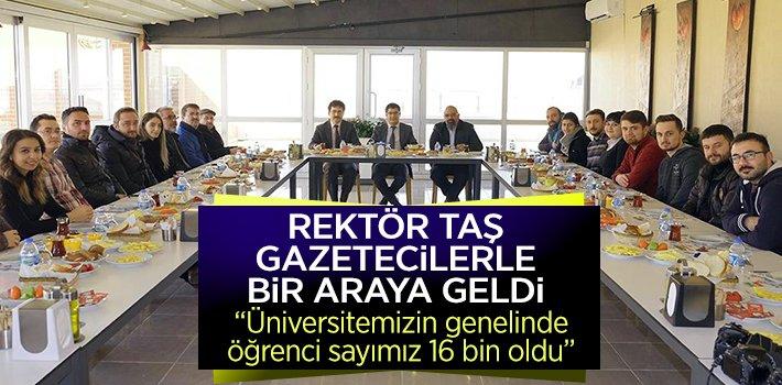 REKTÖR TAŞ, GAZETECİLERLE KAHVALTIDA BİRARAYA GELDİ