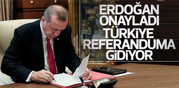 Erdoğan'dan anayasa teklifine onay