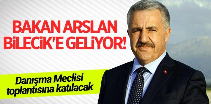BAKAN ARSLAN BİLECİK'E GELİYOR!