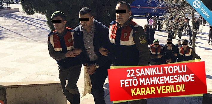 22 SANIKLI TOPLU FETÖ MAHKEMESİNDE KARAR VERİLDİ!