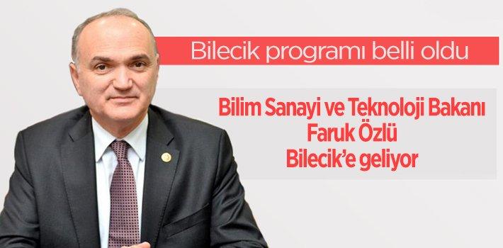 BAKAN ÖZLÜ BİLECİK'E GELİYOR!