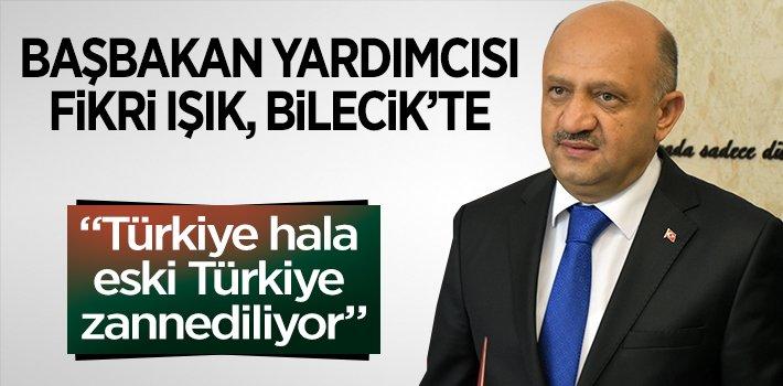 """Başbakan Yardımcısı Fikri Işık: """"Türkiye hala eski Türkiye zannediliyor!"""""""