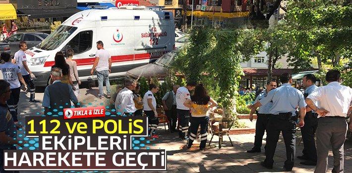 POLİS VE 112 ACİL SERVİS EKİPLERİ HAREKETE GEÇTİ