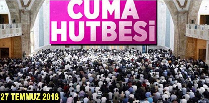 """27 Temmuz 2018 Cuma Hutbesi: """"İMAN-AMEL İLİŞKİSİ"""""""