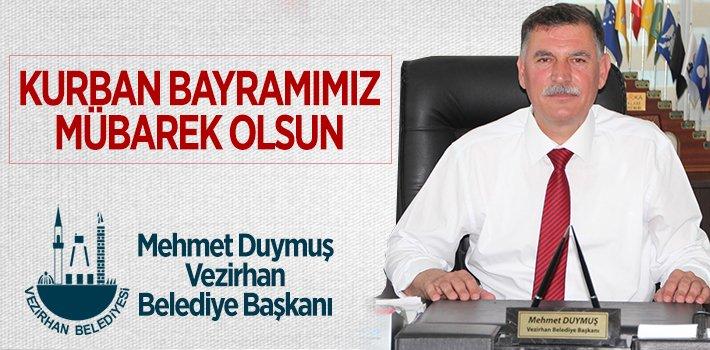 Vezirhan Belediye Başkanı Mehmet Duymuş'un Kurban Bayramı Mesajı