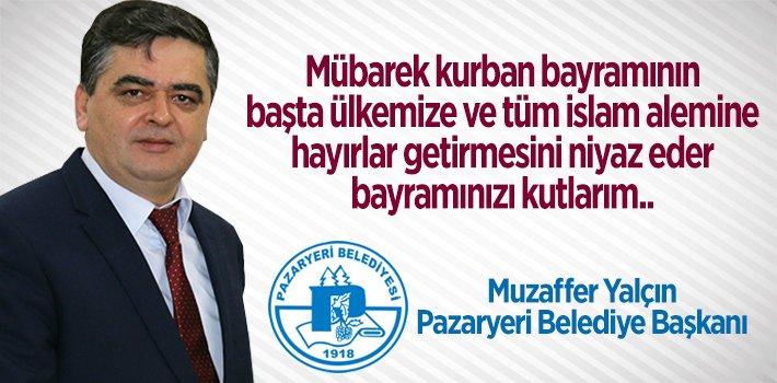 Pazaryeri Belediye Başkanı Muzaffer Yalçın'ın Kurban Bayramı Mesajı