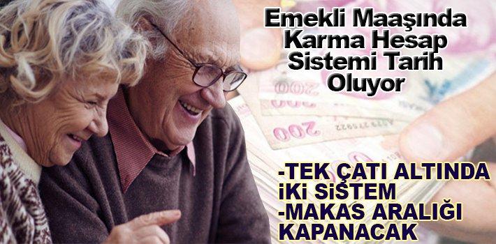 Emekli Maaşında Karma Hesap Sistemi Tarih Oluyor