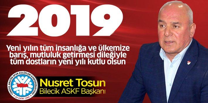 Bilecik ASKF Başkanı Nusret Tosun'un Yeni Yıl Mesajı