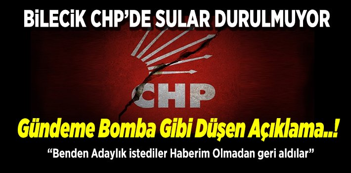 """Bilecik CHP'de Sular Durulmuyor """"gündeme bomba gibi düşen açıklama"""""""
