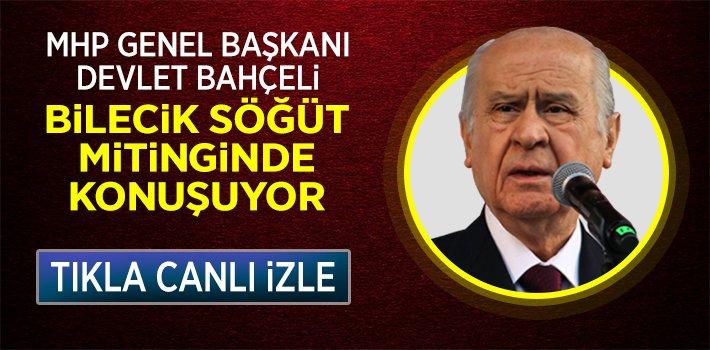 MHP Genel Başkanı Devlet Bahçeli, Bilecik Söğüt Mitinginde Konuşuyor Canlı İzle