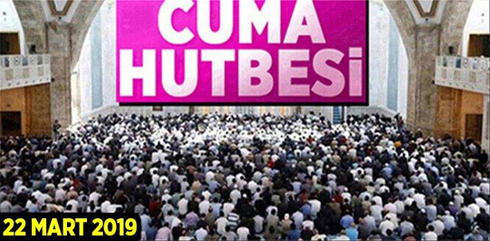 """22 Mart 2019 Cuma Hutbesi: """"KUR'AN VE SÜNNET BİR BÜTÜNDÜR"""""""