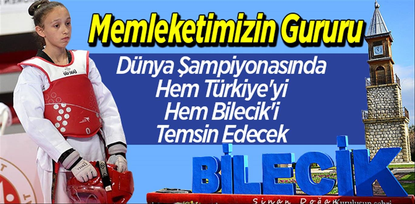 Memleketimizin Gururu Dünya Şampiyonasında Hem Türkiye'yi Hem Bilecik'i Temsil Edecek