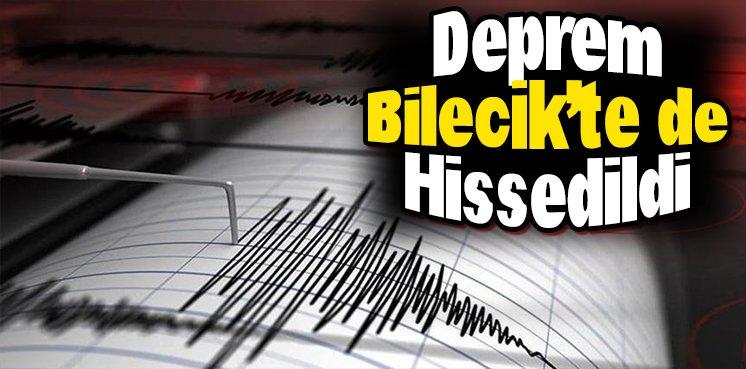 Deprem Bilecik'te de Hissedildi