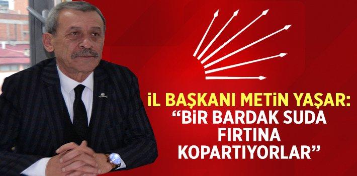 """Metin Yaşar: """"Bir Bardak Suda Fırtına Kopartıyorlar"""""""