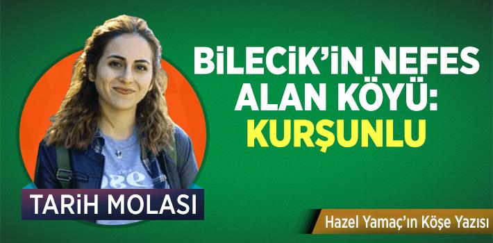 Bilecik'in Nefes Alan Köyü : Kurşunlu