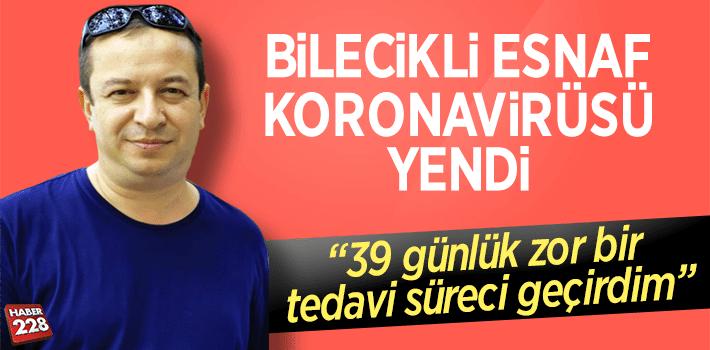 Bilecikli Esnaf Metin Alkan, KoronaVirüsü Yendi