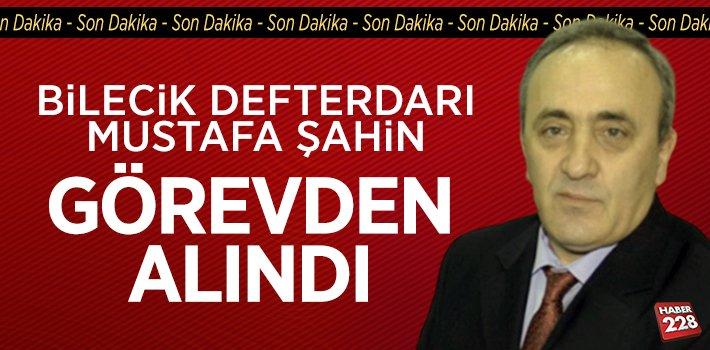 Bilecik Defterdarı Mustafa Şahin Görevden Alındı