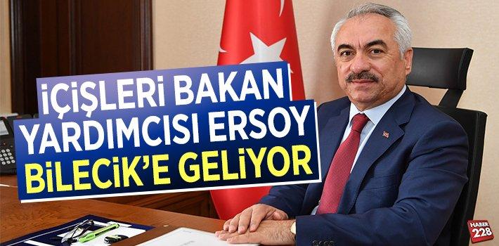İçişleri Bakan Yardımcısı Mehmet Ersoy, Bilecik'e Geliyor
