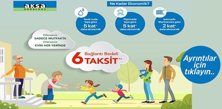 AKSA'dan Bağlantı Bedeline 6 Taksit Fırsatı