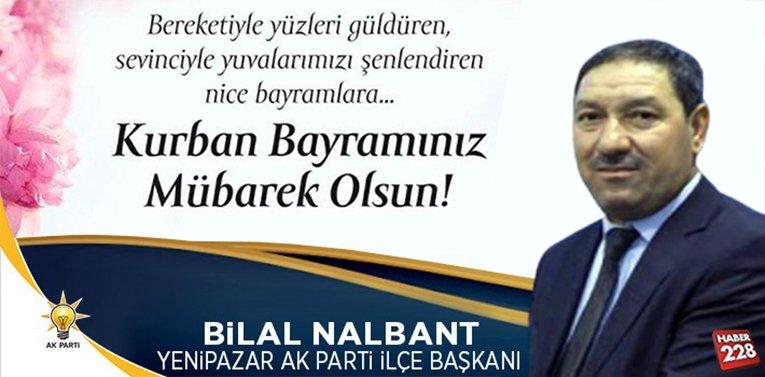Yenipazar AK Parti İlçe Başkanı Bilal Nalbant'ın Kurban Bayramı Mesajı