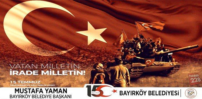 Bayırköy Belediye Başkanı Mustafa Yaman'ın 15 Temmuz Mesajı