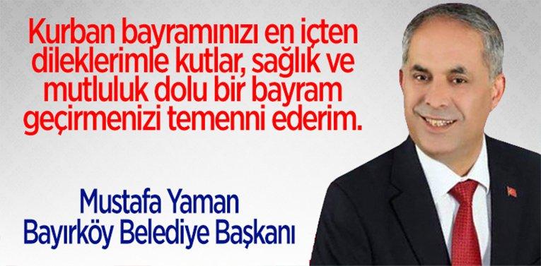 Bayırköy Belediye Başkanı Mustafa Yaman'ın Kurban Bayramı Mesajı