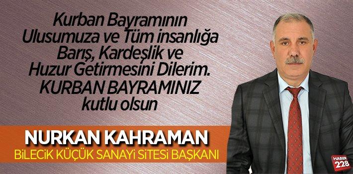 Bilecik Küçük Sanayi Sitesi Başkanı Nurkan Kahraman'n Kurban Bayramı Mesajı
