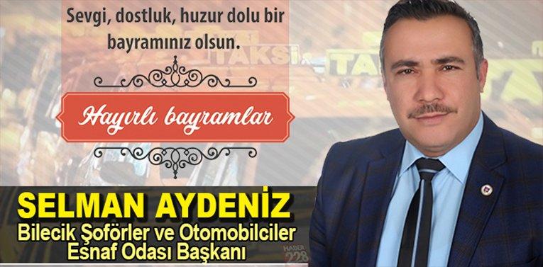 Bilecik Şöförler ve Otomobilciler Esnaf Odası Başkanı Selman Aydeniz'in Kurban Bayramı Mesajı