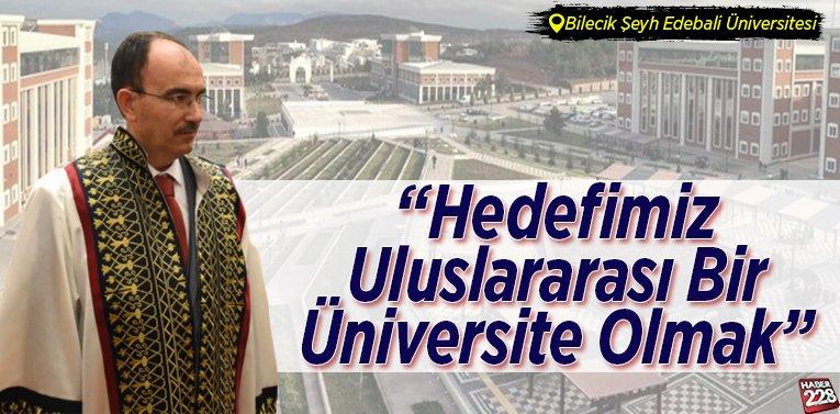 Hedefimiz Uluslararası Bir Üniversite Olmak