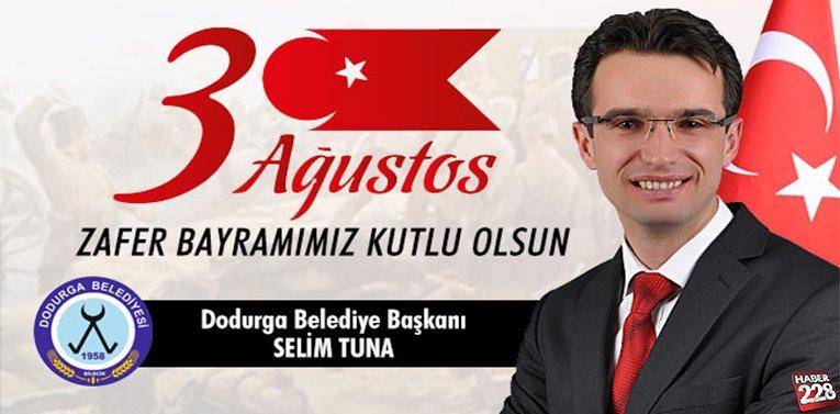 Dodurga Belediye Başkanı Selim Tuna'nın 30 Ağustos Mesajı