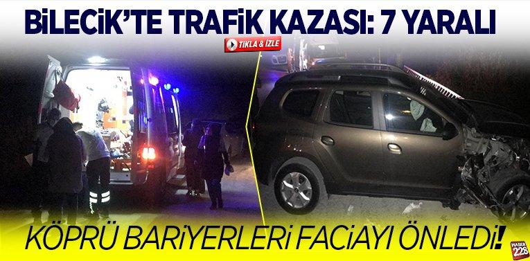 Bilecik'te Kaza: 7 Yaralı (Köprü Bariyerleri Faciayı Önledi!)