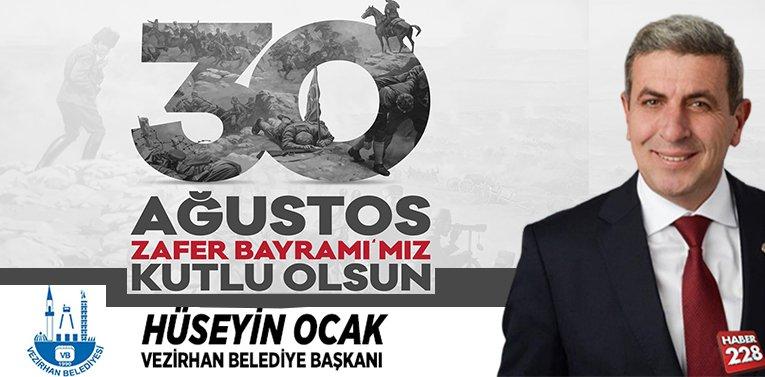Vezirhan Belediye Başkanı Hüseyin Ocak'ın 30 Ağustos Mesajı