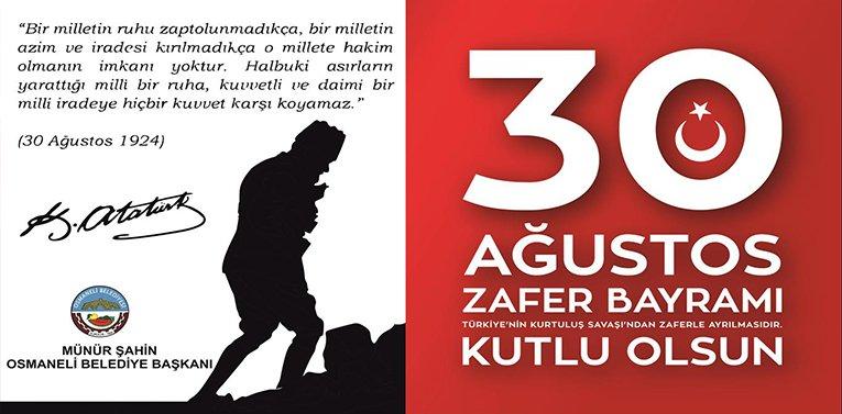 Osmaneli Belediye Başkanı Münür Şahin'in 30 Ağustos Mesajı