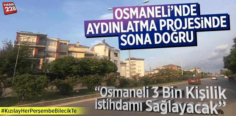 Osmaneli'nde Aydınlatma Projesinde Sona Doğru